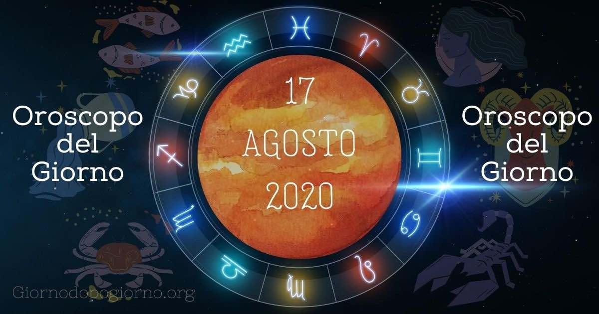 oroscopo del 17 Agosto 2020